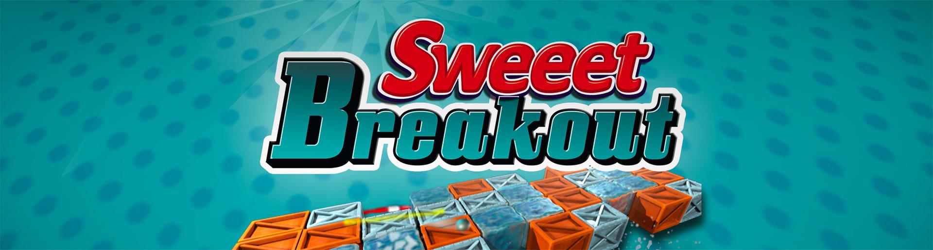 Sweeet Breakout